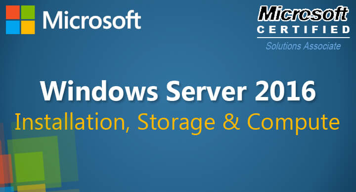 Installation, Storage, and Compute with Windows Server 2016 (70-740)