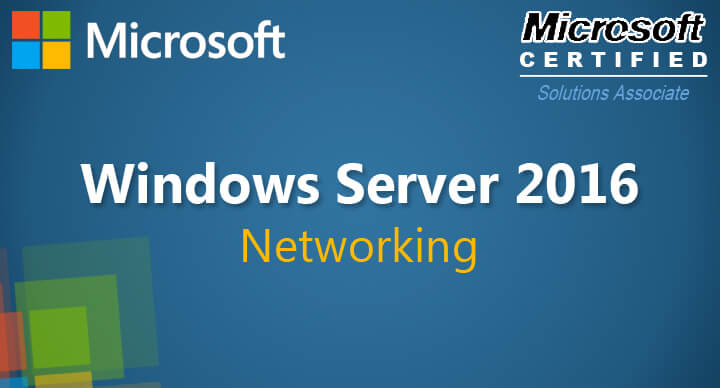 Networking with Windows Server 2016 (70-741)
