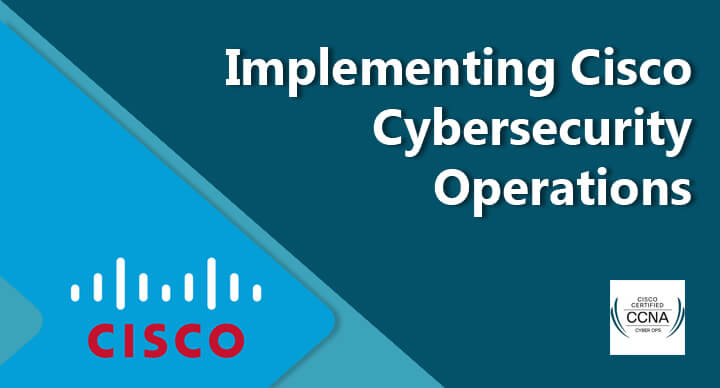 Implementing Cisco Cybersecurity Operations (SECOPS 210-255)