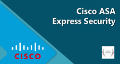 Cisco ASA Express Security (Exam 500-260)