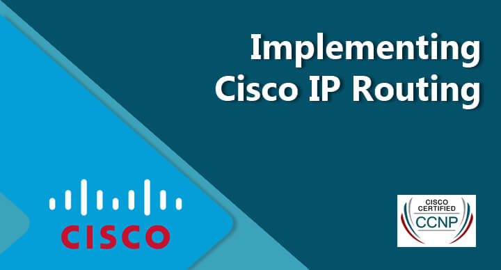 Implementing Cisco IP Routing (ROUTE 300-101)
