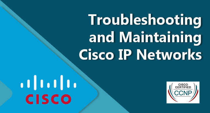 Troubleshooting and Maintaining Cisco IP Networks (TSHOOT 300-135)