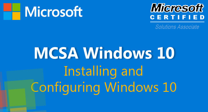 Installing and Configuring Windows 10  (70-698)