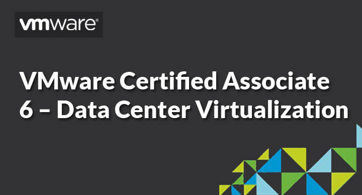 VMware Certified Professional 6 – Data Center Virtualization