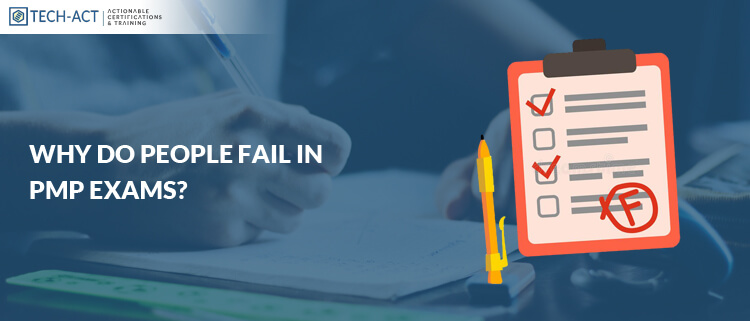 Top Reasons Why People Fail In PMP Exam