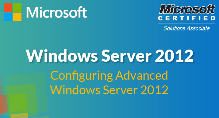 Configuring Advanced Windows Server 2012 (70-412)