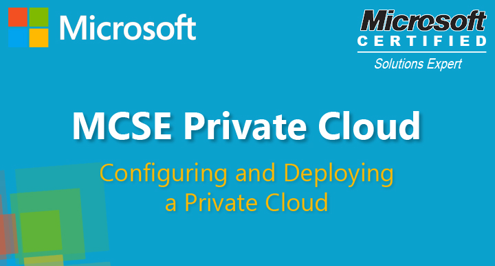 Configuring and Deploying a Private Cloud (70-247)