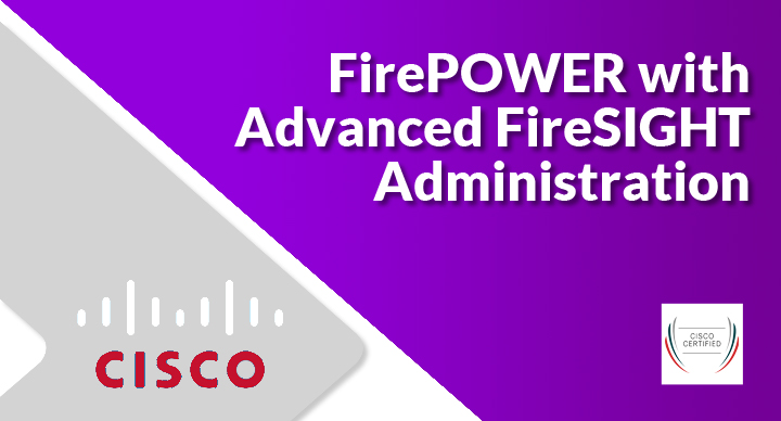 FirePOWER with Advanced FireSIGHT Administration (500-285)