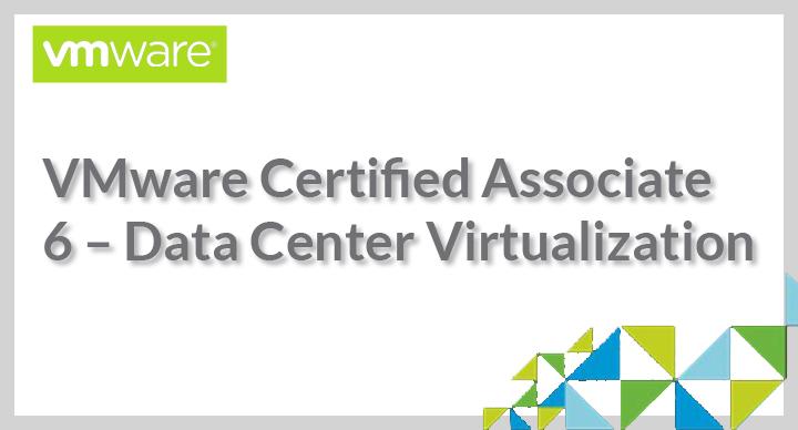 VMware Certified Professional 6 – Data Center Virtualization