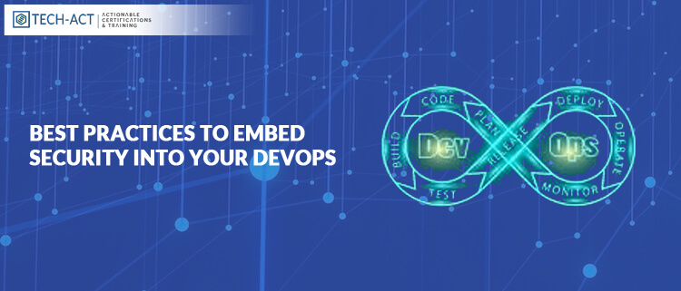 Best Practices To Embed Security Into Your DevOps