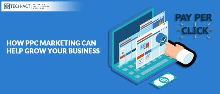 How PPC Marketing can help Grow your Business?