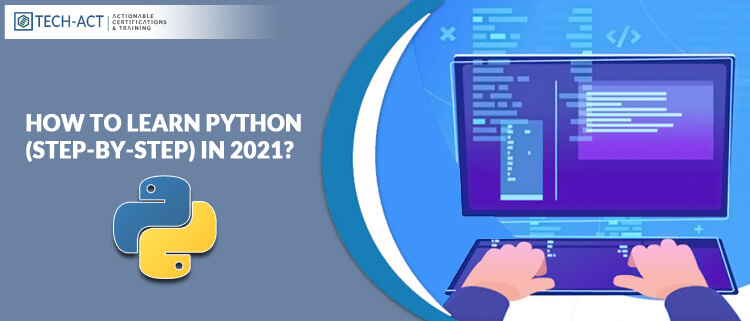 How To Learn Python (Step-By-Step) In 2021?