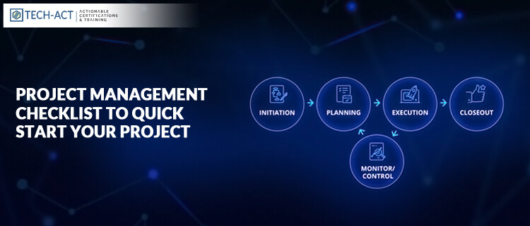 Project Management Checklist To Quick Start Your Project