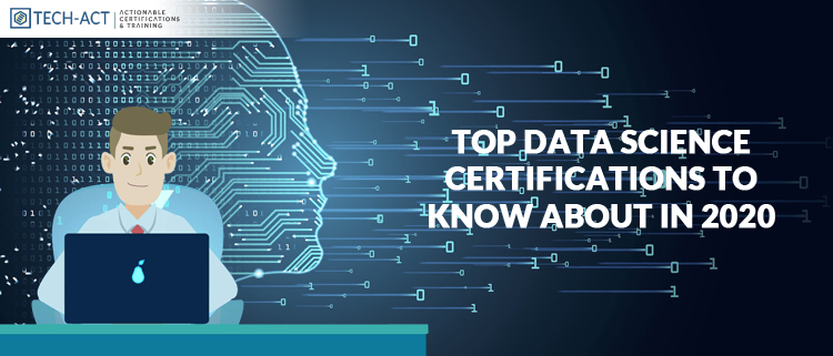 Top Data Science Certifications To Know About In 2020